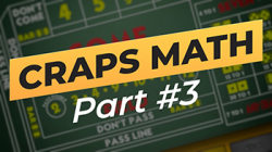 Craps Math -- Part 3