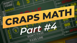 Craps Math -- Part 4